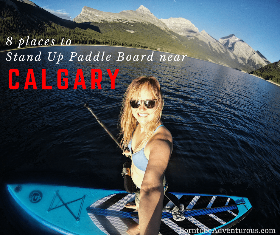 8 Places to Stand Up Paddle Board near Calgary